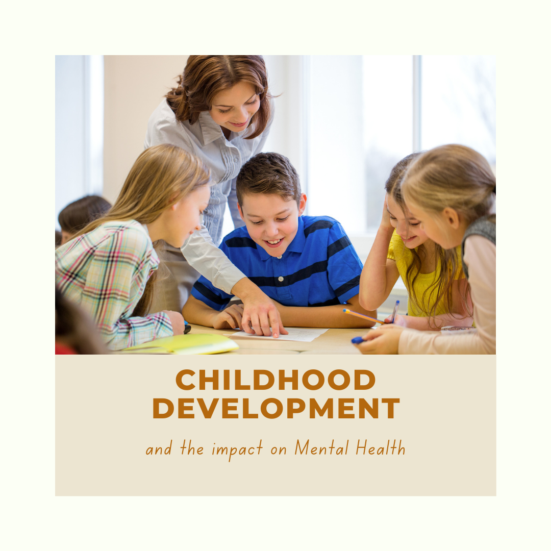 Childhood Development and Mental Health